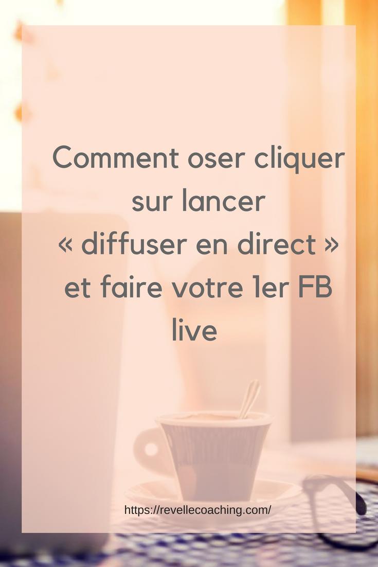 oser faire un Facebook live